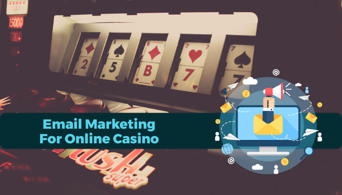 Email marketing for online casino
