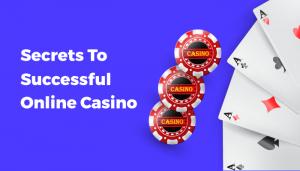 secrets to successful online casino