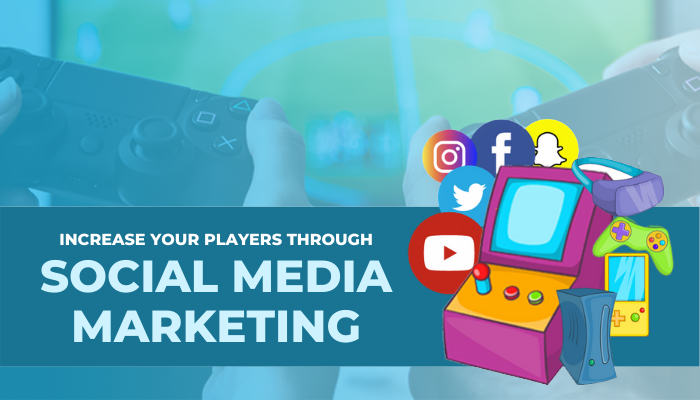 How to increase your video game users through social media marketing