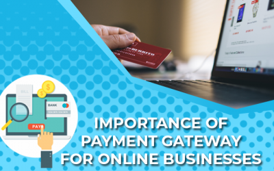 Importance of payment gateway for online businesses
