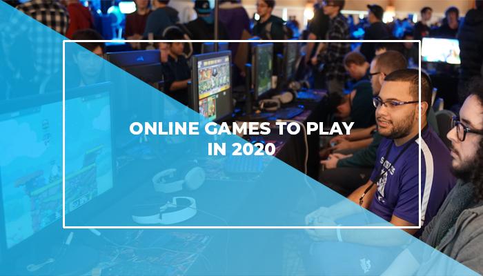 Top 5 Must Play Online Games In 2020