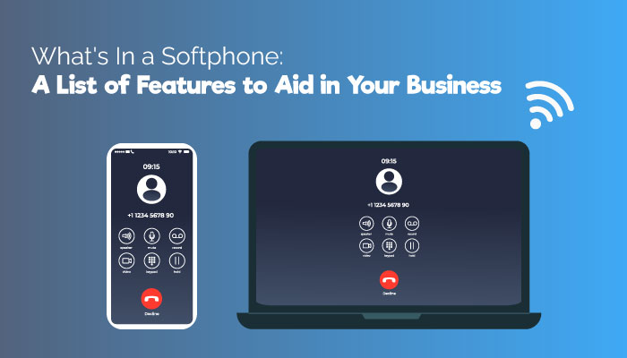 What's In a Softphone: A List of Features to Aid in Your Business
